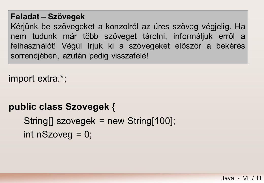 public class Szovegek { String[] szovegek = new String[100];